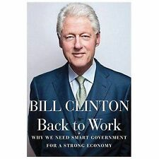 Bill Clinton~BACK TO WORK...~FLAT SIGNED 1ST/DJ~NICE COPY