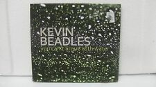 KEVEN BEADLES YOU CAN'T ARGUE WITH WATER (DIGIPAK)                         CD363