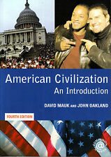 AMERICAN CIVILIZATION An Introduction FOURTH EDITION 2005 D Mauk & J Oakland New