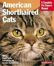 American Shorthair Cats: Everything about Purchase, Care, Nutrition,-ExLibrary