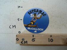 STICKER,DECAL MCCULLOCH MC CULLOCH  KETTINGZAAG CHAINSAW SUPERMAC BIJ ?