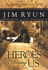 Heroes Among Us: Deep Within Each of Us Dwells the