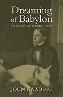 Dreaming of Babylon : The Life and Times of Ralph Hodgson, Paperback by Hardi...