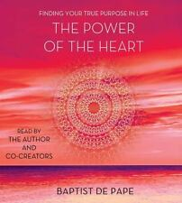 The Power of the Heart: Finding Your True Purpose in Life, de Pape, Baptist