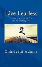 Live Fearless: By Sullivan, Alice Moore, Michelle McDonald, Montagne PLC Phot...