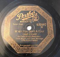Frank Wright & Bessinger 78 RPM WHEN YOU SEND A FOUR LEAF CLOVER Pathe 32097 V++