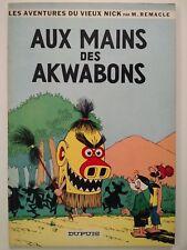 VIEUX NICK ** TOME 7 AUX MAINS DES AKWABONS ** EO 1964 REMACLE