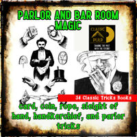 Parlor and Bar Room Magic - tricks, Illusions, fun, and Magic How to - 34 Books