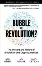 Blockchain Bubble or Revolution: The Future of Bitcoin, Blockchains, and Cryptoc