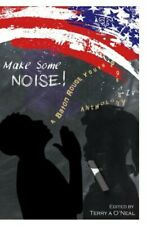 MAKE SOME NOISE 4!: A BATON ROUGE YOUTH POETRY ANTHOLOGY **BRAND NEW**