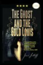 Ghost and the Gold Louis, Paperback by Sutliff, Jamie