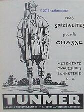 PUBLICITE TUNMER VETEMENTS POUR LA CHASSE FUSIL CHAUSSURE DE 1927 FRENCH AD PUB
