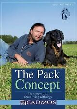 Pack Concept : The Simple Truth about Living with Dogs by Koppel, Uli