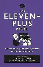 The Eleven-Plus Book: Genuine Exam Questions From Yesteryear by Michael O'Mara Books Ltd (Hardback, 2013)