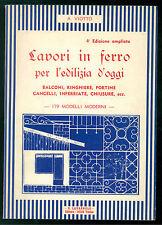 VIOTTO A. LAVORI IN FERRO PER L'EDILIZIA D'OGGI LAVAGNOLO ANNI '50
