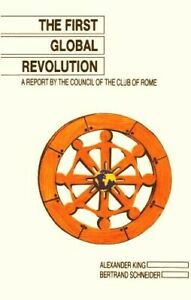 The First Global Revolution - A Report by the Council of the Club Of Rome Loo...