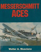 Messerschmitt Aces by Walter A. Musciano (1982) (Luftwaffe Me 109, Bf 109 Aces)