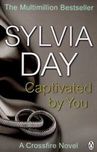The crossfire novels: Captivated by you by Sylvia Day (Paperback) Amazing Value