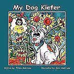 My Dog Kiefer (Paperback or Softback)