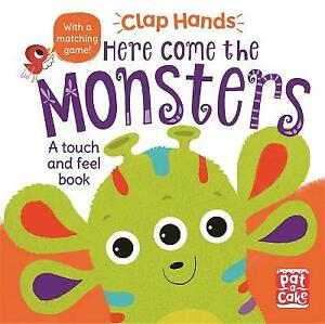 Clap Hands: Here Come the Monsters: A touch-and-feel board book by Pat-a-Cake