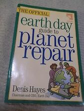 The Official Earth Day Guide to Planet Repair by Denis Hayes