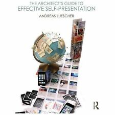 THE ARCHITECT'S GUIDE TO EFFECTIVE SELF-PRESENTATION - LUESCHER - LIKE NEW