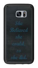 She Believed She Could So She Did For Samsung Galaxy S7 G930 Case Cover by Atomi