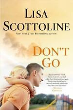 DON'T GO  2013  Novel  LISA SCOTTOLINE Like New Hardcover Edition with Dustcover