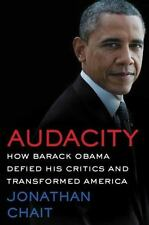 Audacity : How Barack Obama Defied His Critics and Created a Legacy
