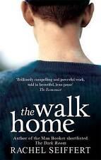 The Walk Home, Seiffert, Rachel, New Book