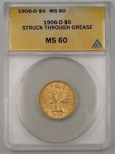 1906-D $5 Dollar Liberty Half Eagle Gold Coin ANACS MS-60 Struck Through Grease