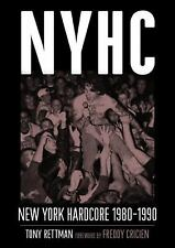 NYHC: New York Hardcore 1980–1990: By Rettman, Tony