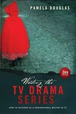 Writing the TV Drama Series: How to Succeed as a Professional Writer in TV (Pape