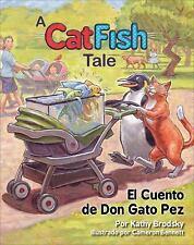 El Cuento de Don Gato Pez : Ligeramente Basado en una Historia Real by Kathy...