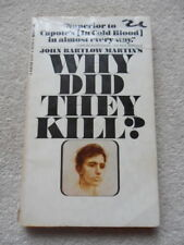 WHY DID THEY KILL? - JOHN BARTLOW MARTIN: 1st ED PAPERBACK 1966. GOOD CONDITION.