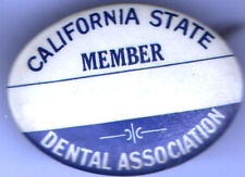 1920s pin DENTAL Association pinback CALIFORNIA button DENTIST Member State
