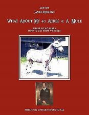 What about My 40 Acres and a Mule by James Redding (2011, Paperback)