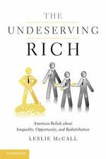 The Undeserving Rich: American Beliefs about Inequality, Opportunity, and Redist