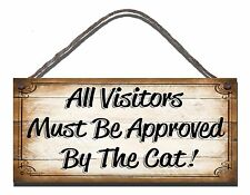SHABBY CHIC FUNNY PLAQUE SHABBY CHIC ALL VISITORS MUST BE APPROVED BY THE CAT