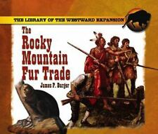 The Rocky Mountain Fur Trade (Library of the Westward Expansion)-ExLibrary