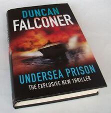 Duncan Falconer: UNDERSEA PRISON. Sphere, 2008. HB/DJ VG+/VG+