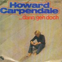 "7"" Howard Carpendale/Dann Geh Doch"