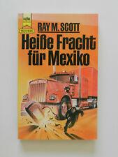 Ray M Scott Heiße Fracht für Mexiko Trucker Heyne Buch