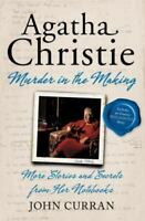 Agatha Christie, Murder in the Making : More Stories and Secrets from Her...
