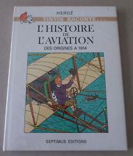 * TINTIN RACONTE L'HISTOIRE DE L'AVIATION DES ORIGINES à 1914 ** SEPTIMUS. NEUF!