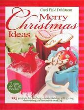 Merry Christmas Ideas -- 225 projects for crafting, cookie baking,-ExLibrary