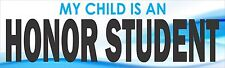 My Child Is An Honor Student Bumper Sticker Decal Smart Child Son Daugther b6