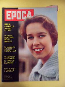 RIVISTA EPOCA N°543-1961.MARIA GABRIELLA DI SAVOIA. EICHMANN CINCILLA'