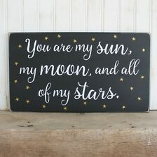 You are my Sun, Moon and All of my Stars Handcrafted Wood Sign Wedding