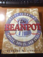 The Beanpot: Fifty Years Of Thrills, Spills, and Chills by Bernard M. Corbett